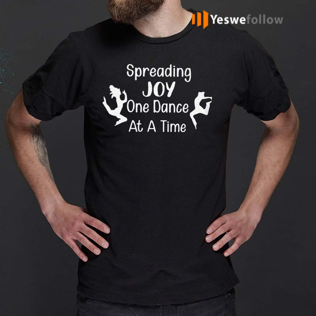 Spread-Joy-One-Dance-At-A-Time-Shirts