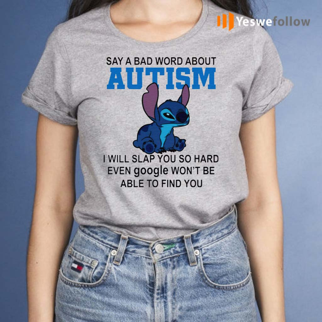 Stitch-Say-A-Bad-Word-About-Autism-I-Will-Slap-You-So-Hard-Shirt