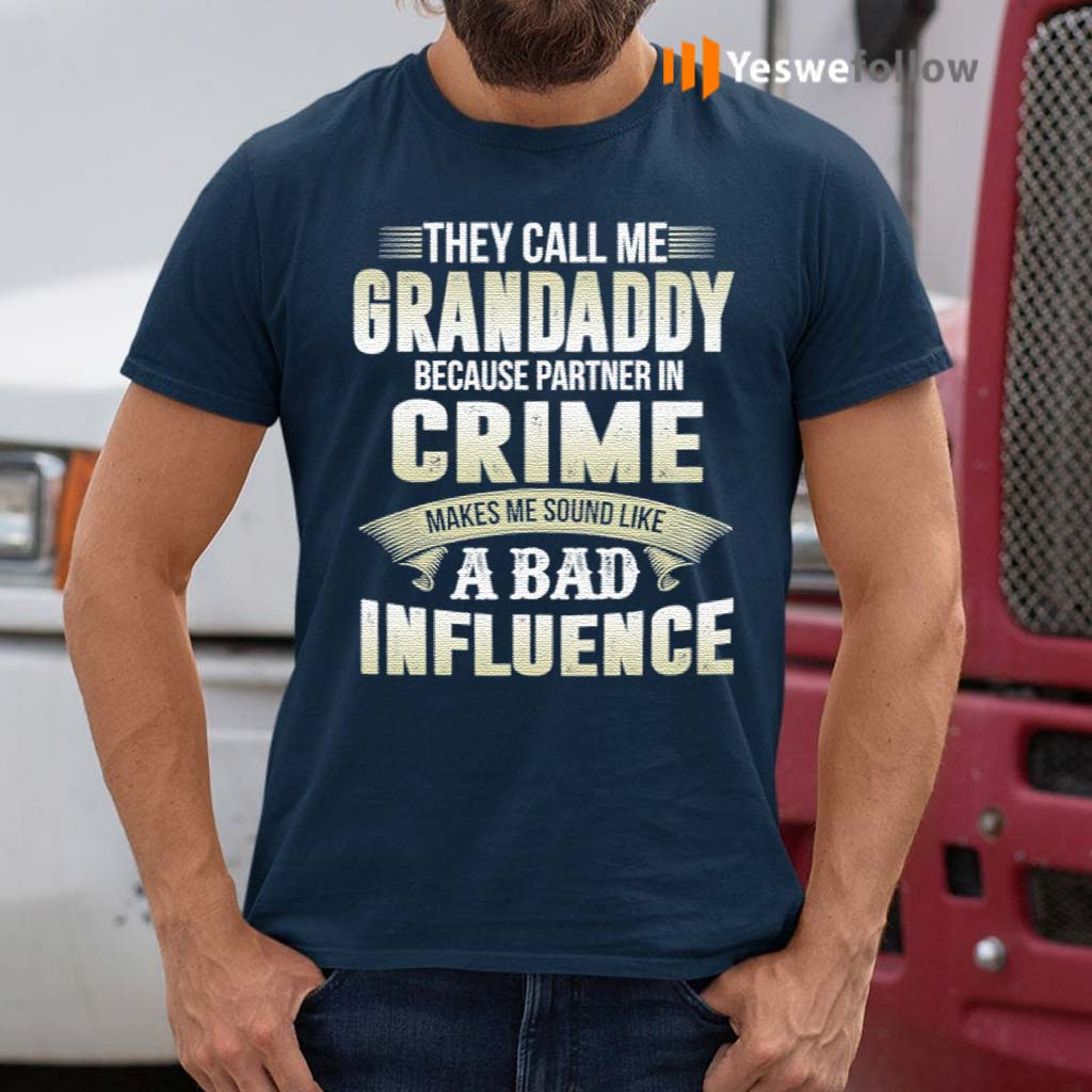 They-Call-Me-Grandaddy-Because-Partner-In-Crime-TShirt