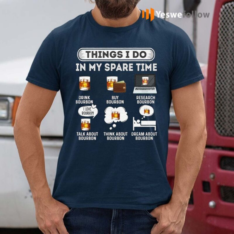 Things-I-Do-In-My-Spare-Time-Drink-Bourbon-Love-Bourbon-T-Shirt