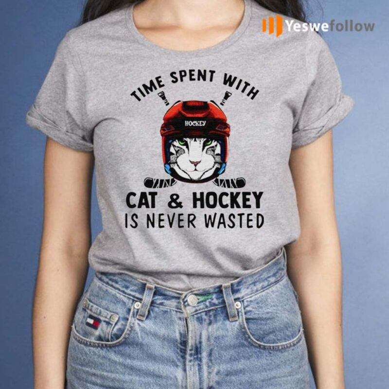 Time-spent-with-cat-and-hockey-is-never-wasted-shirt