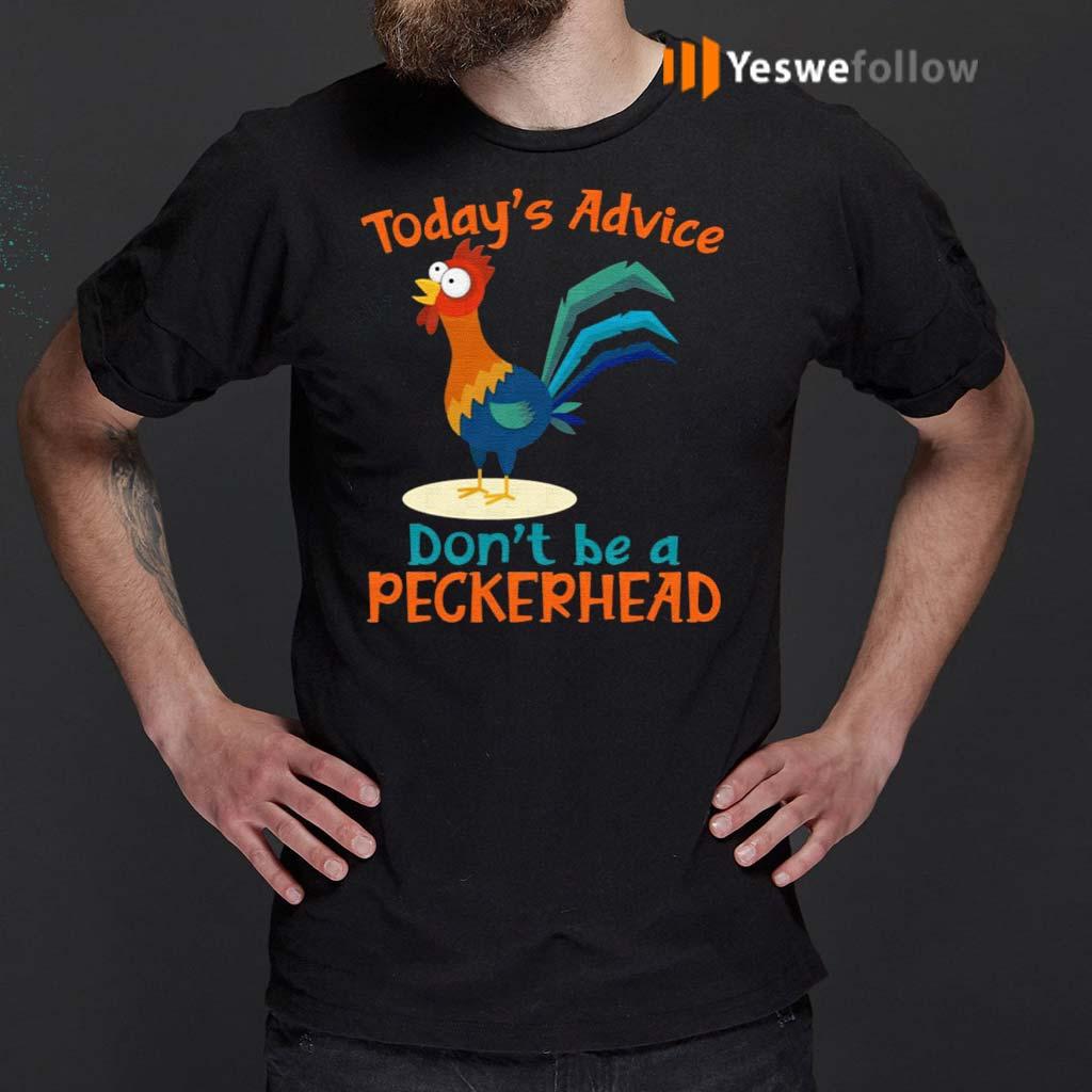 https://yeswefollow.com/wp-content/uploads/2020/12/Todays-Advice-Dont-Be-A-Peckerhead-T-Shirt.jpg