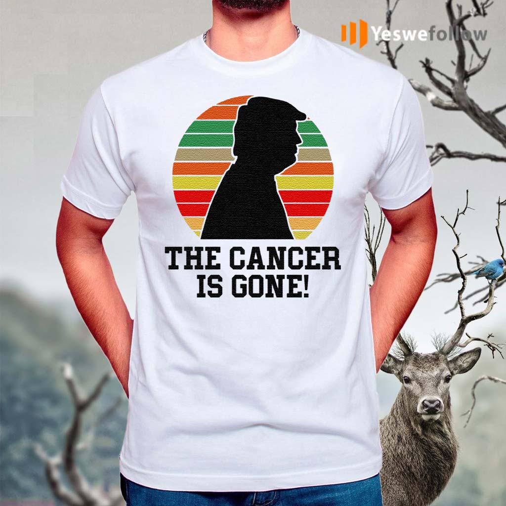 Trump-The-Cancer-Is-Gone-TShirts