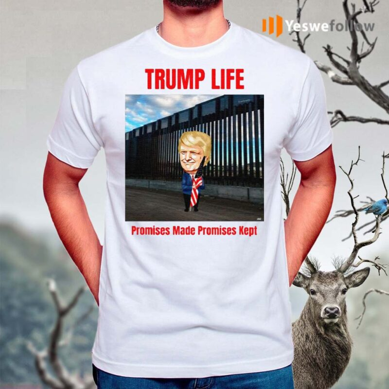 Trump-life-Promises-Made-Promises-Kept-TShirt