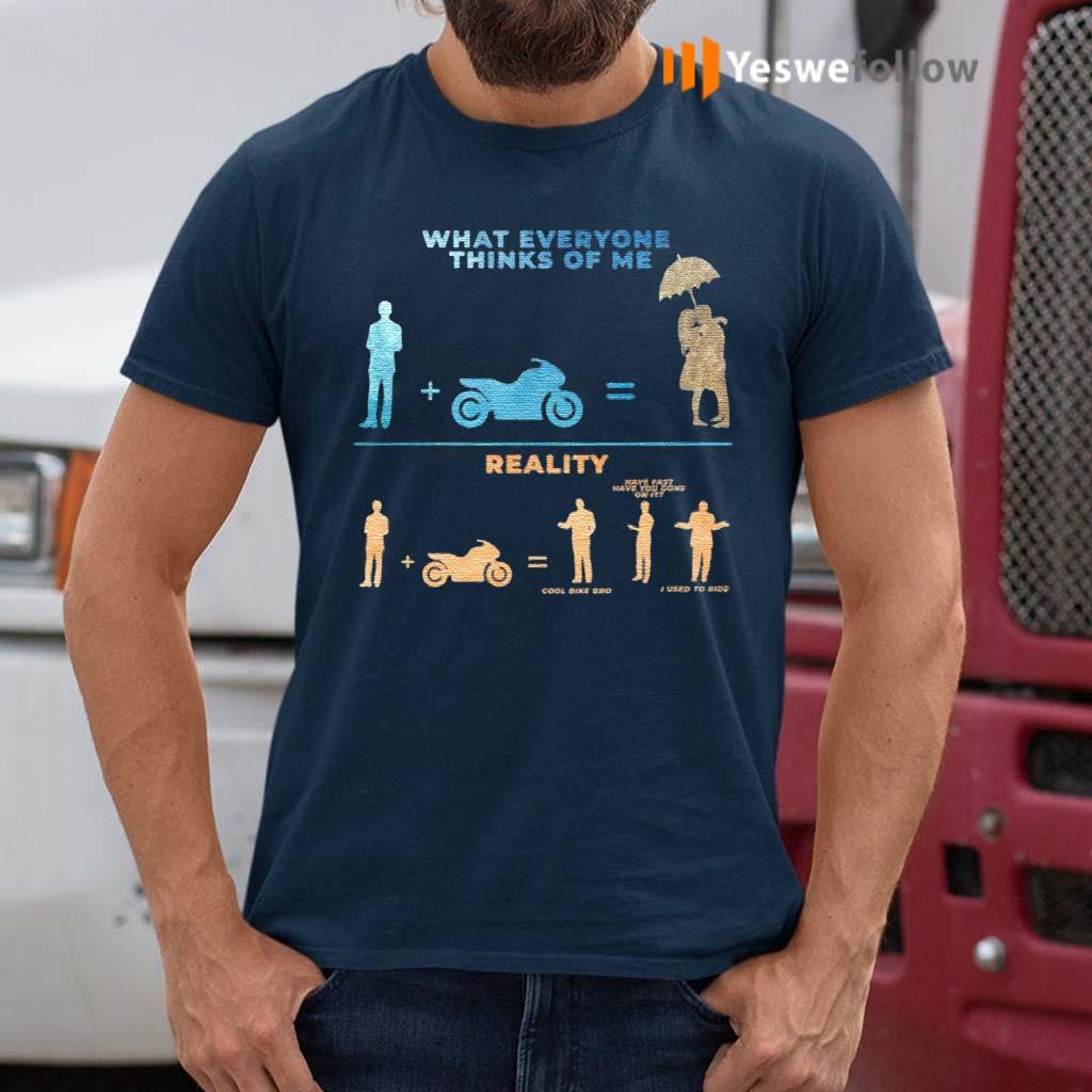 What-Everyone-Thinks-of-Me-Reality-Cool-Bike-Bro-Sarcasm-Biker-T-Shirt