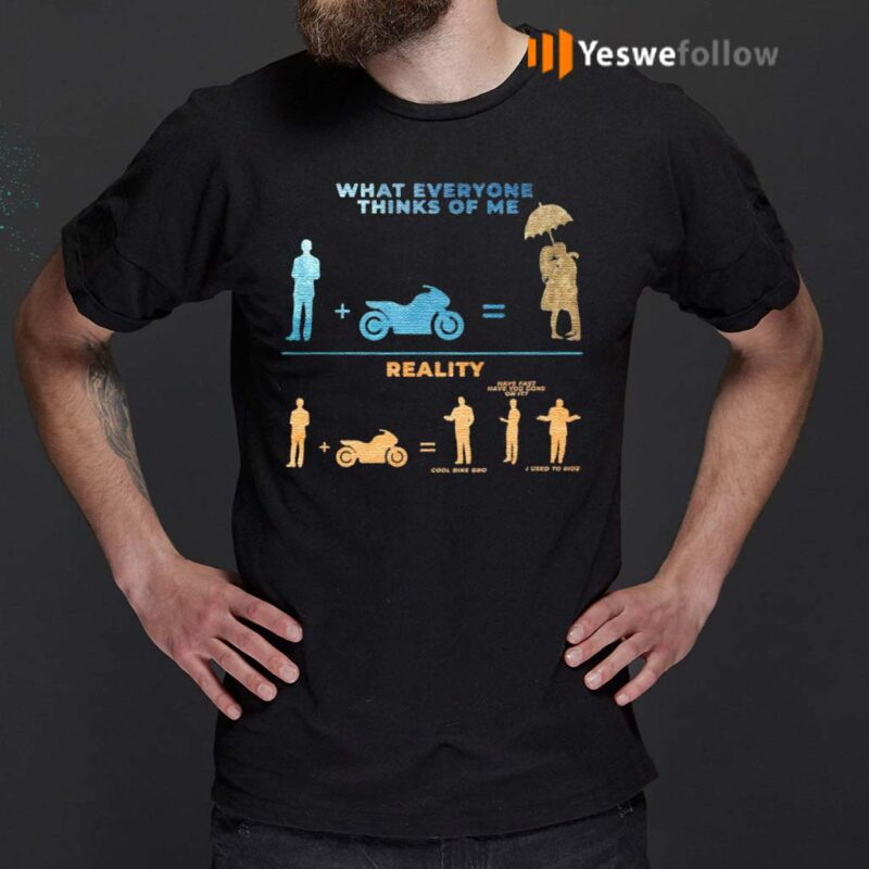 What-Everyone-Thinks-of-Me-Reality-Cool-Bike-Bro-Sarcasm-Biker-T-Shirts