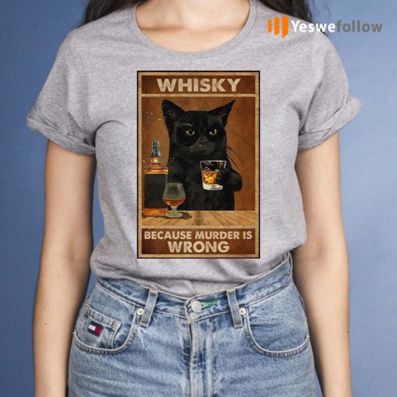 Whisky-Because-Murder-Is-Wrong-Black-Cat-Vintage-Shirt