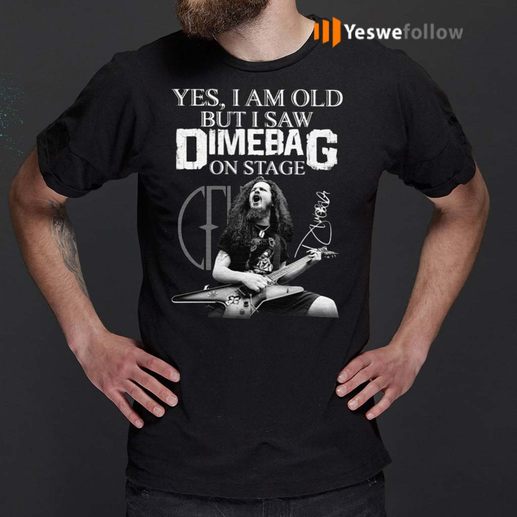 Yes-I-Am-Old-But-I-Saw-Dimebag-Darrell-On-Stage-Shirts