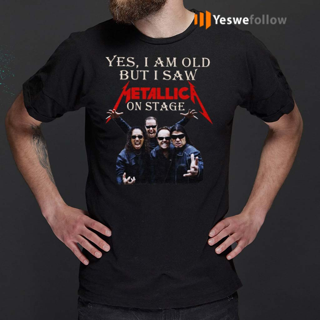Yes-I-Am-Old-But-I-Saw-Metallic-On-Stage-Shirt