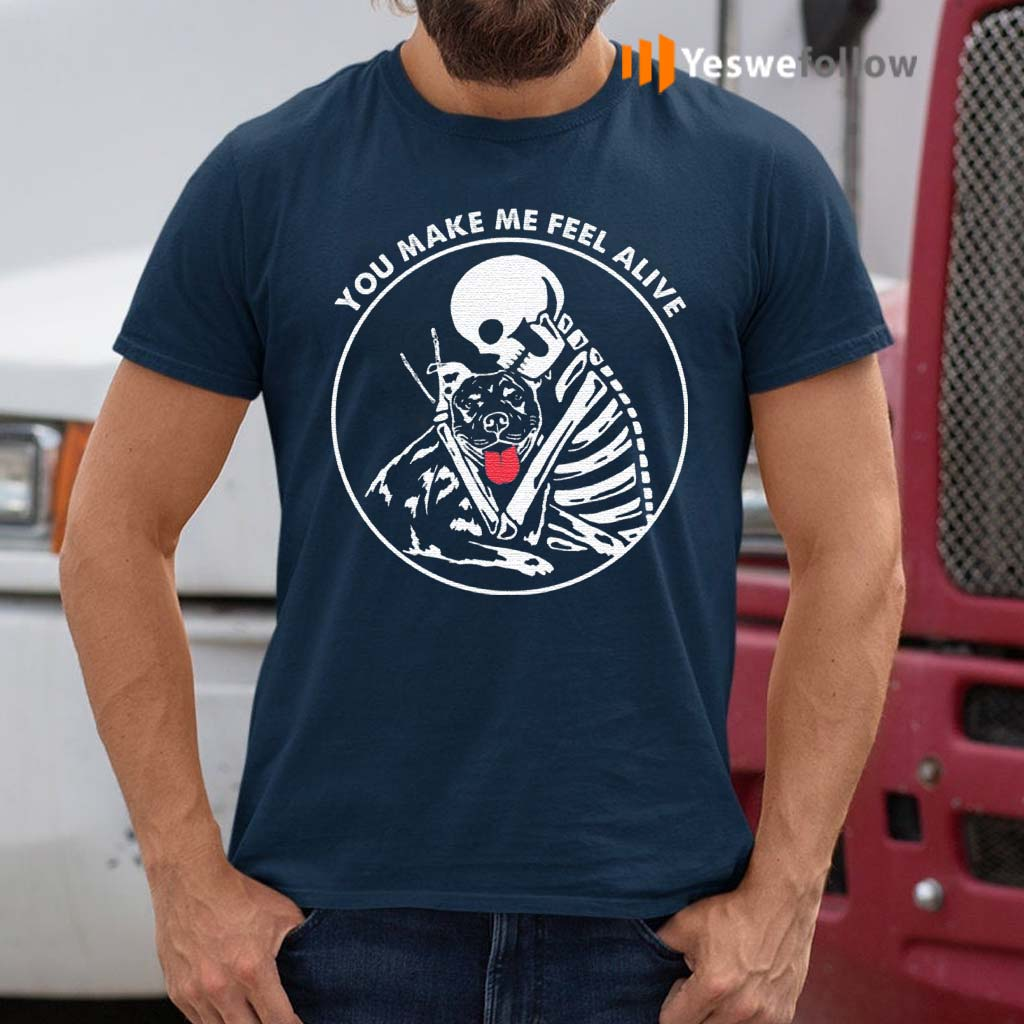 You-Make-Me-Feel-Alive-T-Shirt