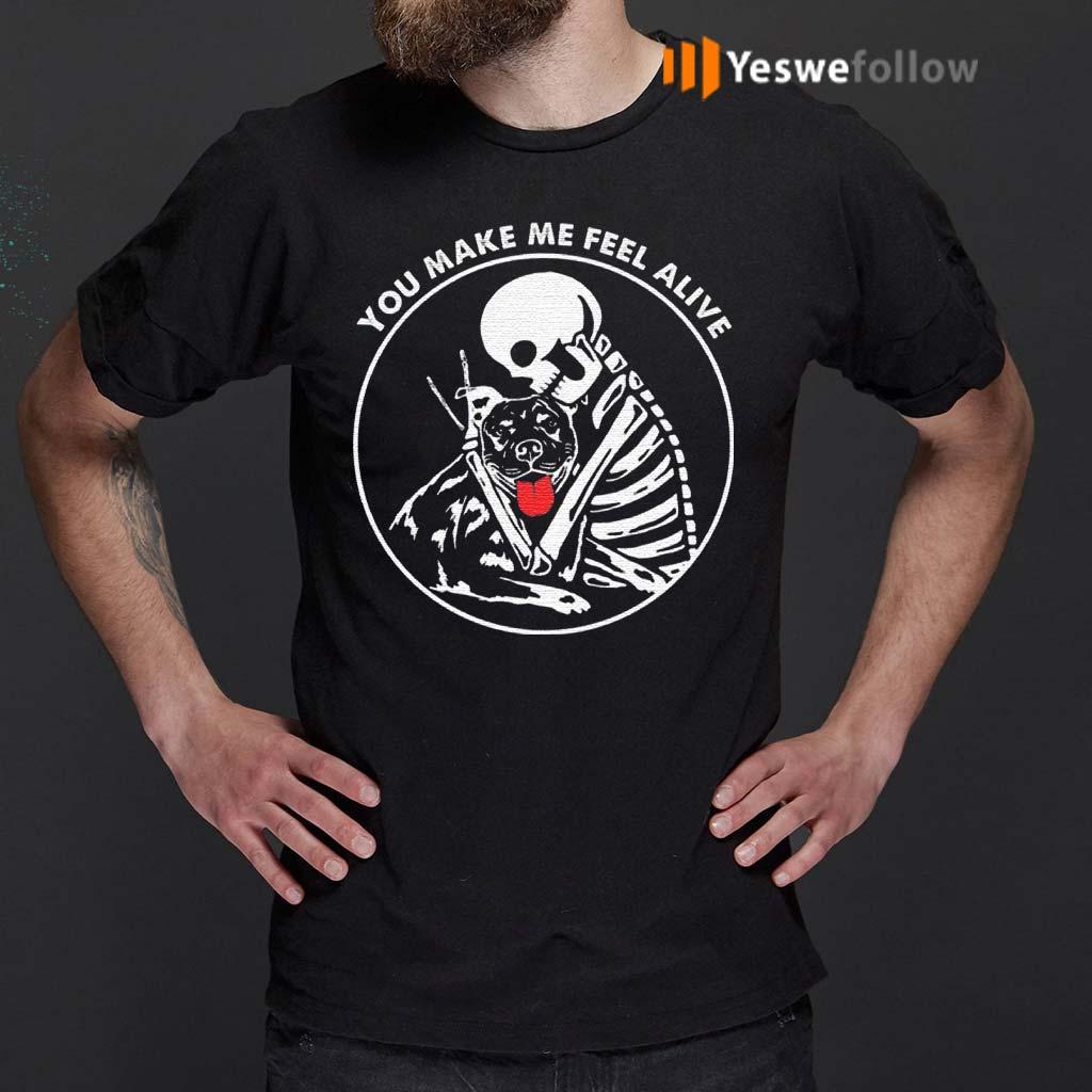 You-Make-Me-Feel-Alive-T-Shirts