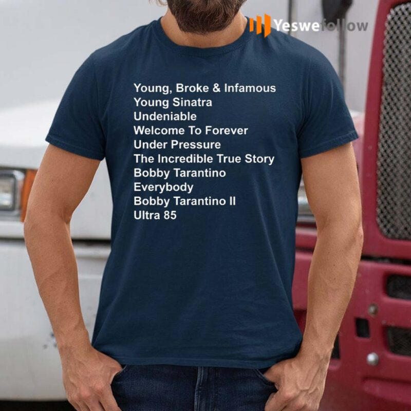 Young-Broke-And-Infamous-Young-Sinatra-Undeniable-Shirt