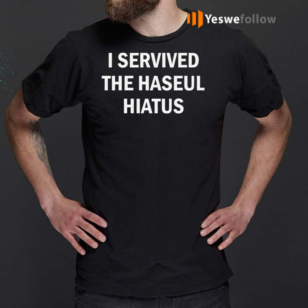 i-servived-the-haseul-hiatus-shirts