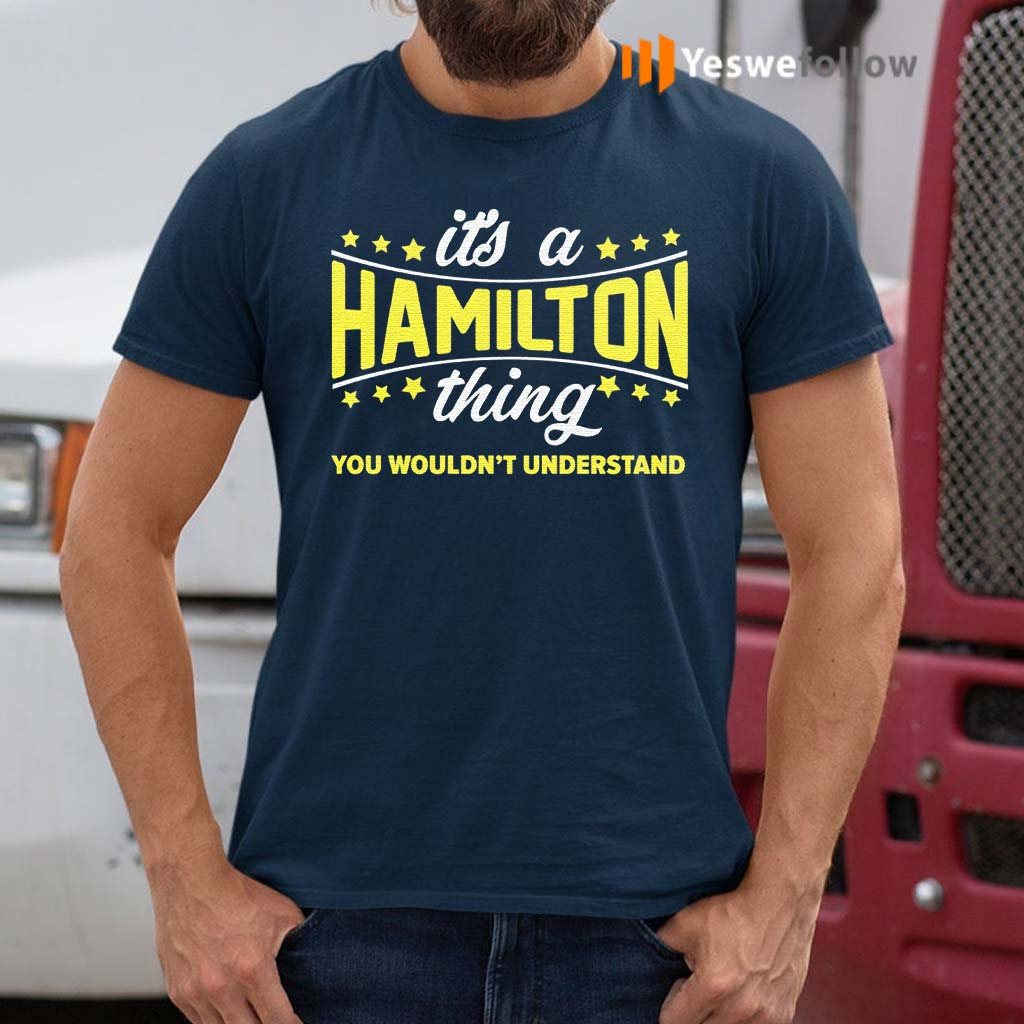 its-a-hamilton-thing-you-wouldn't-understand-T-Shirt