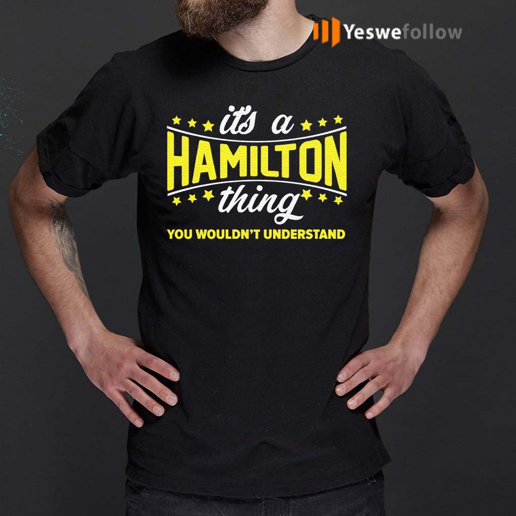 its-a-hamilton-thing-you-wouldn't-understand-T-Shirts