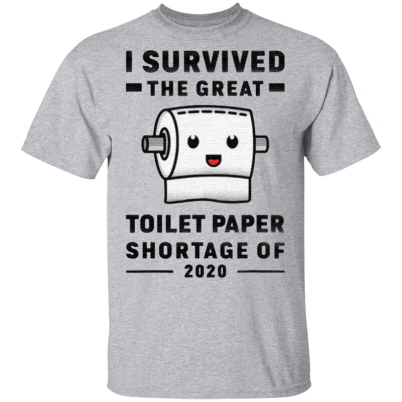 I Survived The Great Toilet Paper Shortage Of 2020 TShirt