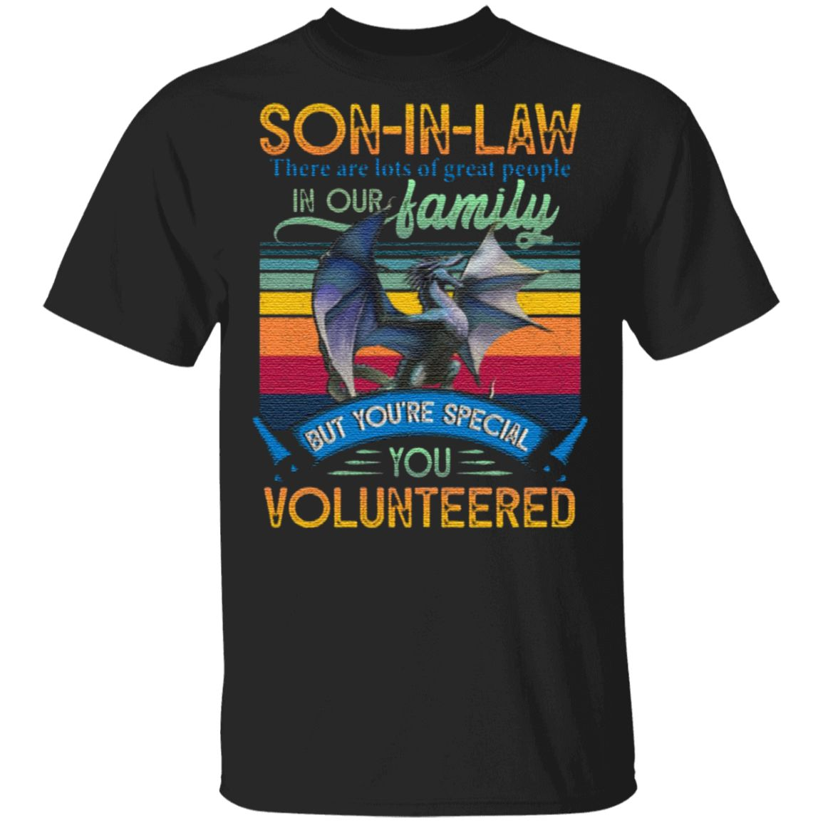 Son In Law You Volunteered T-Shirt