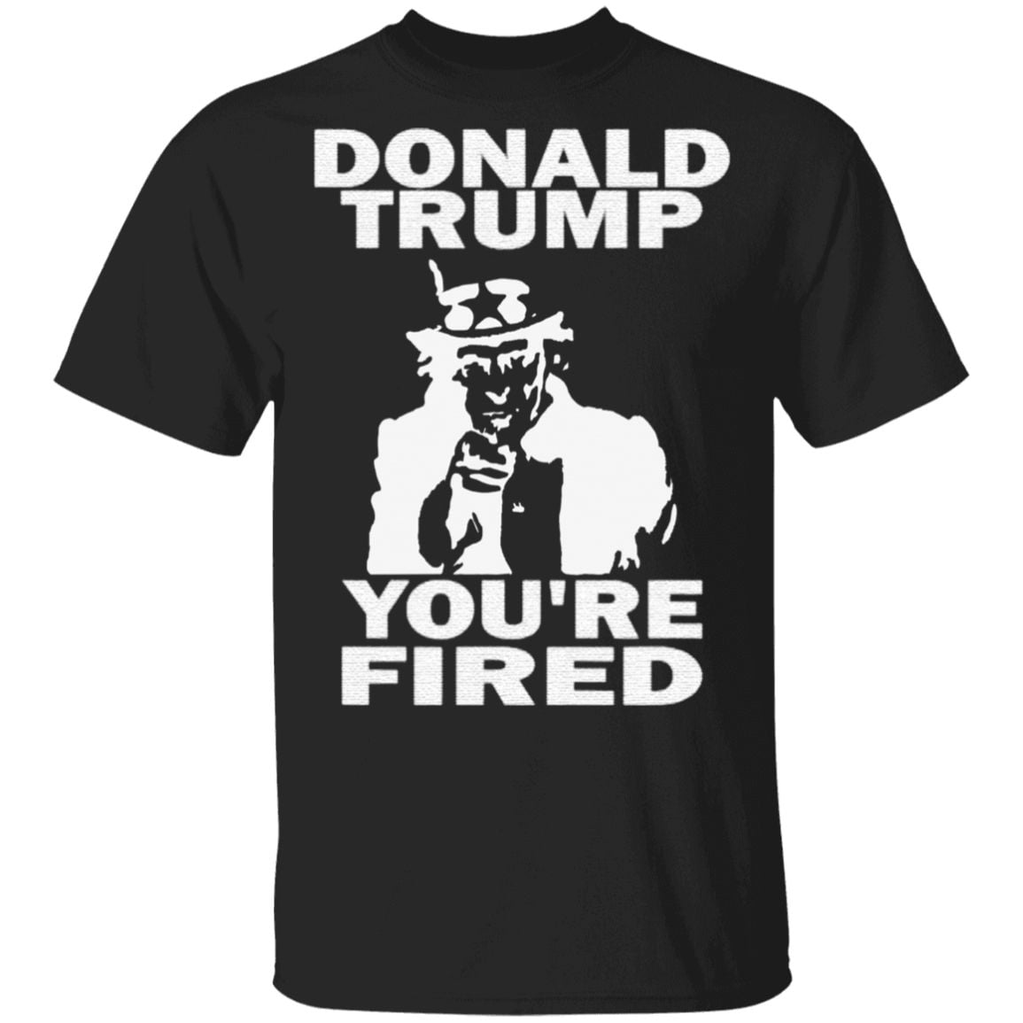 Donald Trump You're Fired Uncle Sam T Shirt