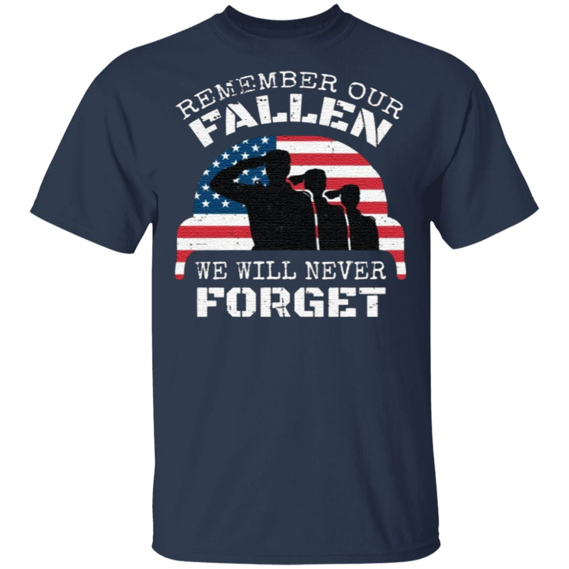 Remember Our Fallen We Will Never Forget TShirt