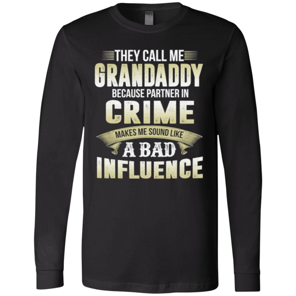 They Call Me Grandaddy Because Partner In Crime TShirt