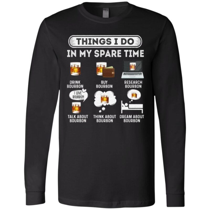 Things I Do In My Spare Time Drink Bourbon Love Bourbon T-Shirt