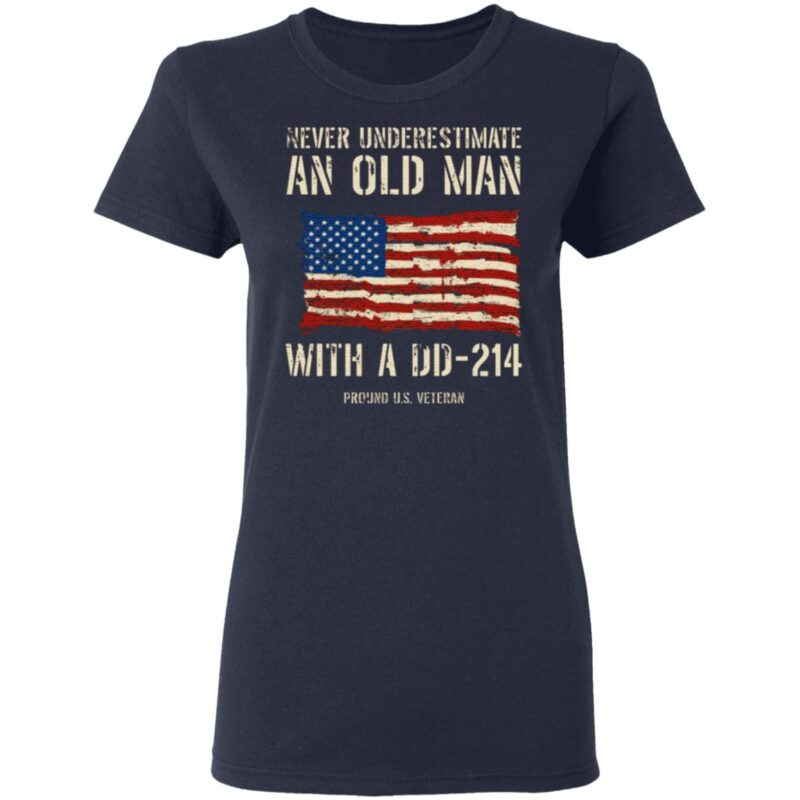 Never Underestimate An Old Man With A DD – 214 T Shirt
