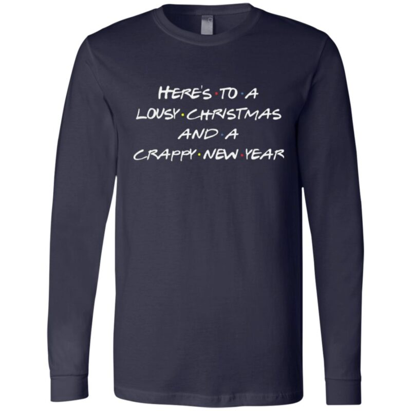 Here's to A Lousy Christmas and A Crappy New Year Friends T-Shirt