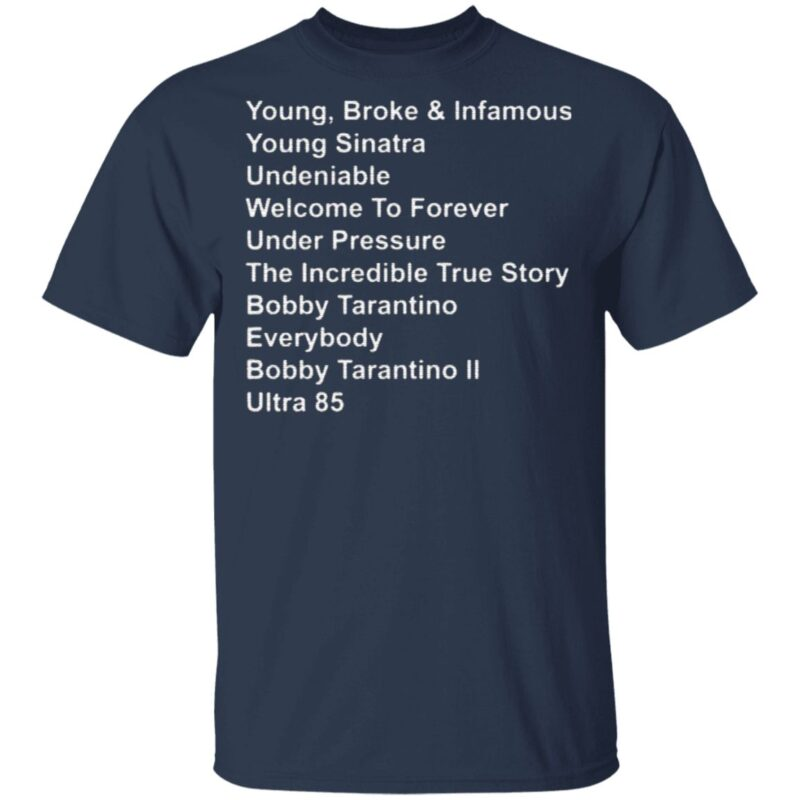 Young Broke And Infamous Young Sinatra Undeniable T Shirt