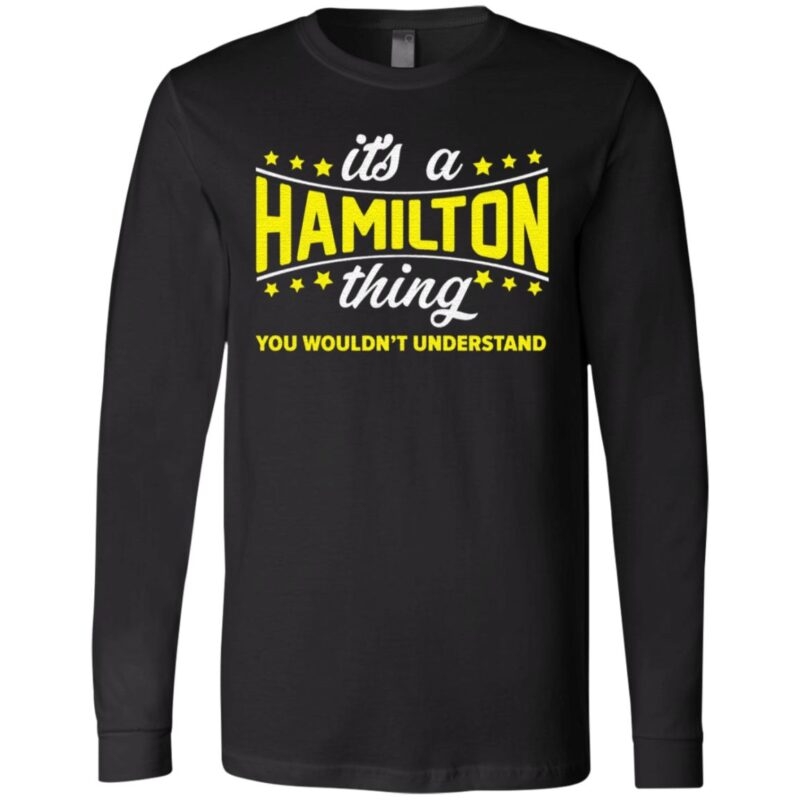 its a hamilton thing you wouldn't understand T-Shirt