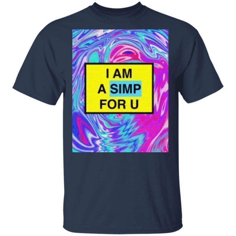 im a simp for you T-Shirt