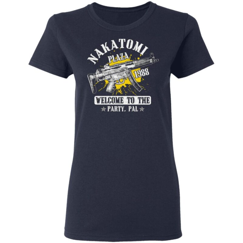 Nakatomi Plaza 1988 Welcome To The Party Pal Party T Shirt