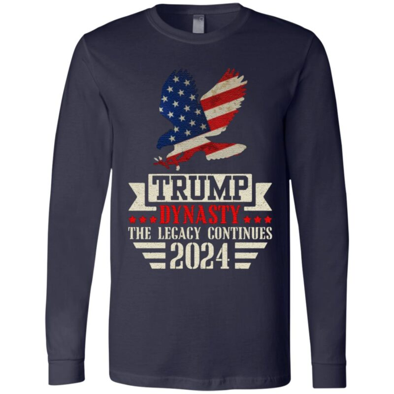 Trump Dynasty The Legacy Continues 2024 American Flag Eagle Support Donald Trump T-Shirt