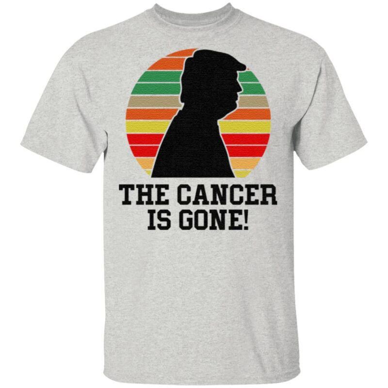 Trump The Cancer Is Gone TShirt