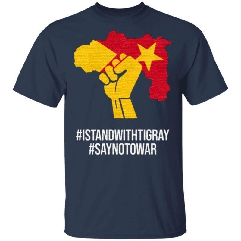 Istandwithtigray Saynotowar T Shirt