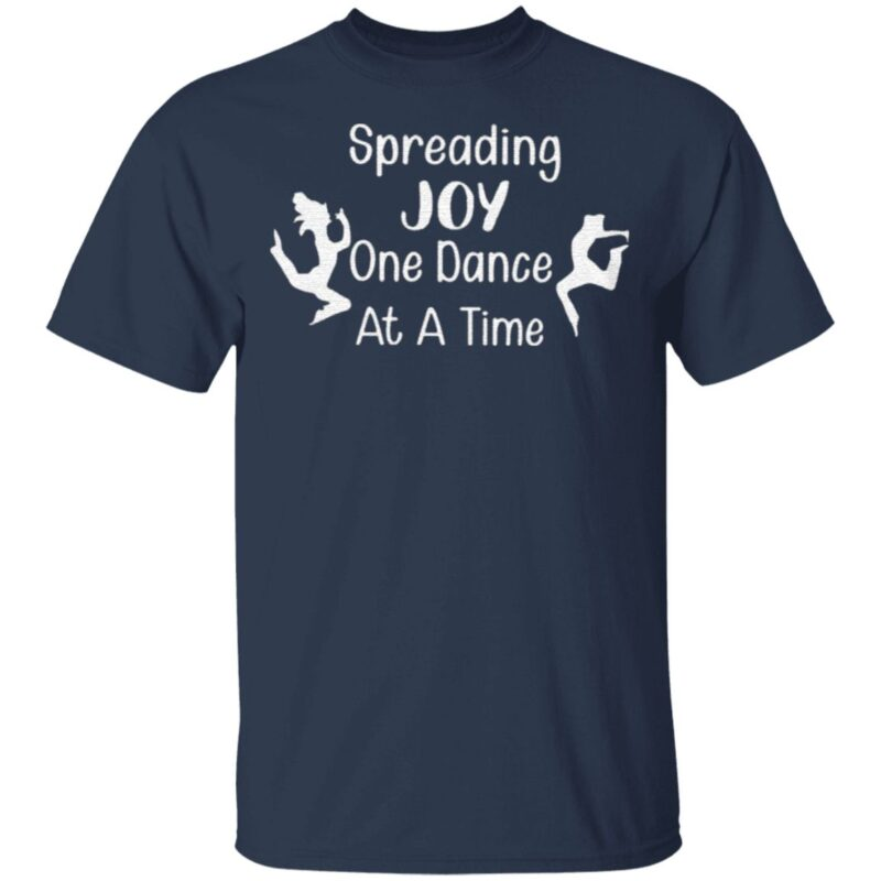 Spread Joy One Dance At A Time T Shirt