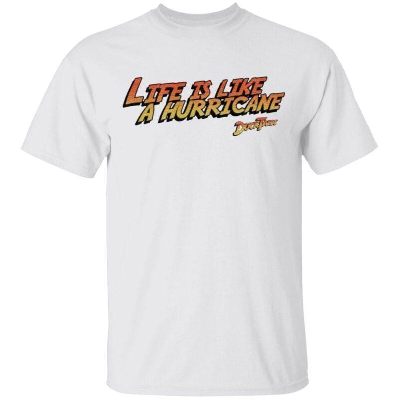 Life Is Like A Hurricane T Shirt