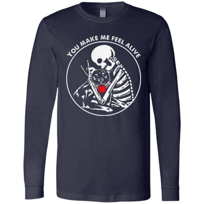 You Make Me Feel Alive T-Shirt