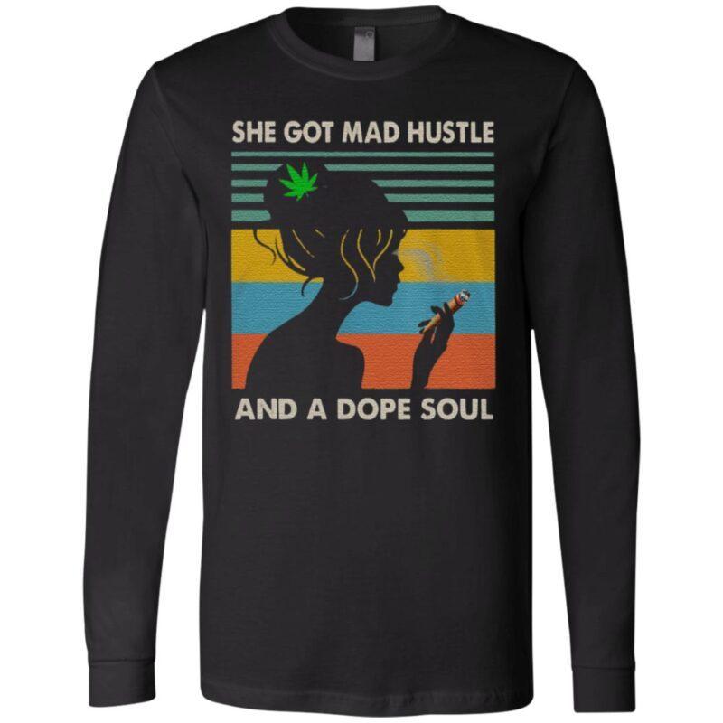 She Got Mad Hustle A Dope Soul Cannabis T Shirt