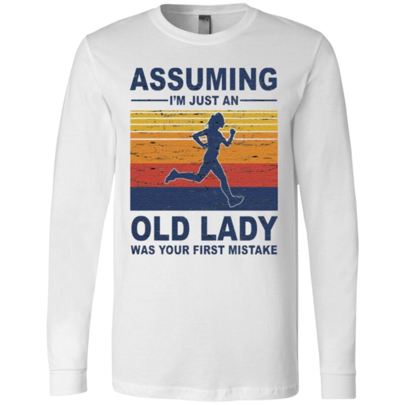 Assuming I'm Just An Old Lady Was Your First Mistake T Shirt