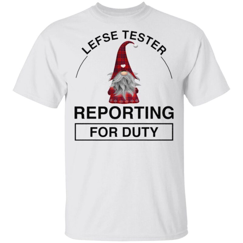 Lefse Tester Reporting For Duty Gnome TShirt
