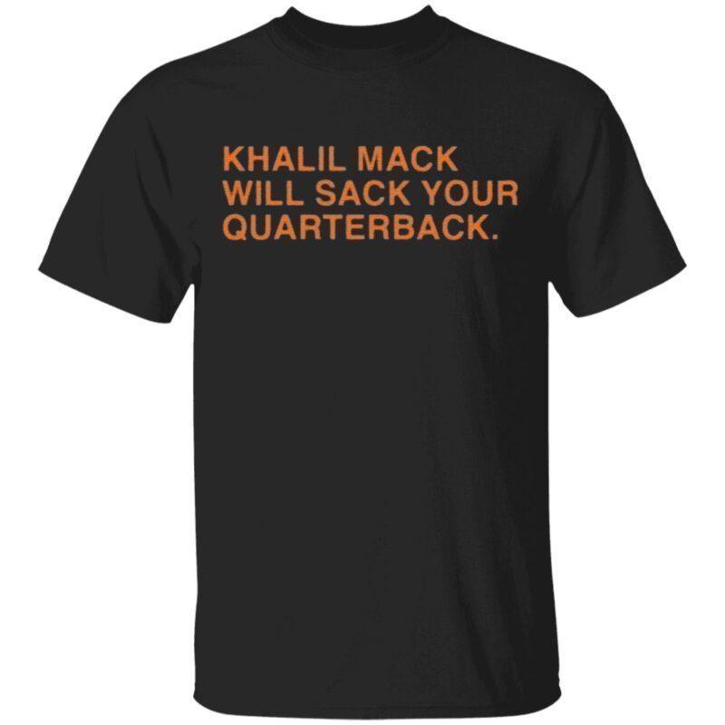 Khalil Mack Will Sack Your Quaterback T Shirt