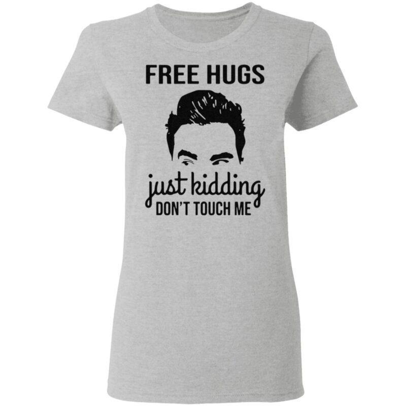 David Rose free hugs just kidding don't touch Me t shirt