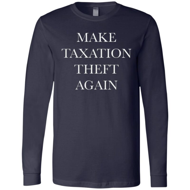 Make Taxation Theft Again T Shirt