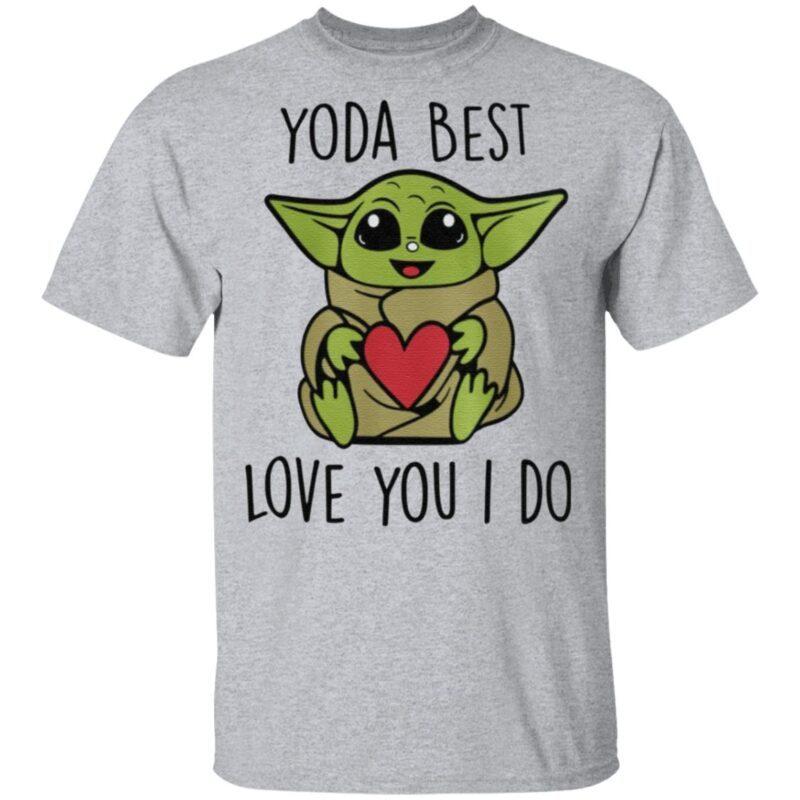 Yoda Best Love You I Do T Shirt