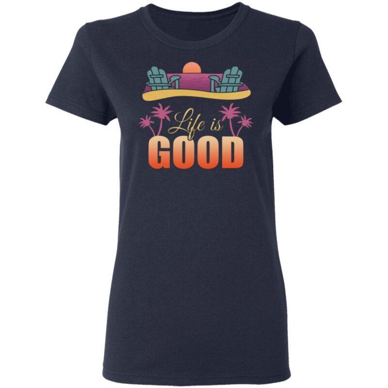 Life is Good Beach Life T-Shirt