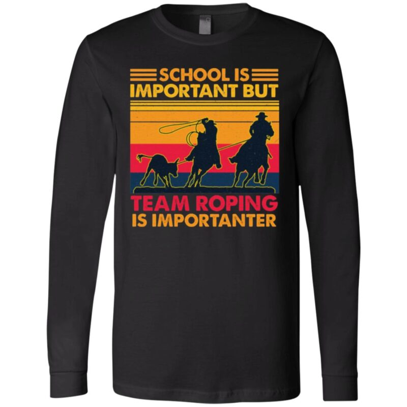 School Is Important But Team Roping Is Importanter Vintage T-Shirt