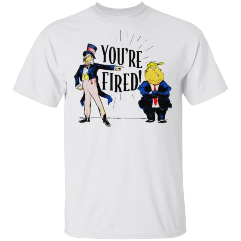 Donald Trump You're Fired t shirt