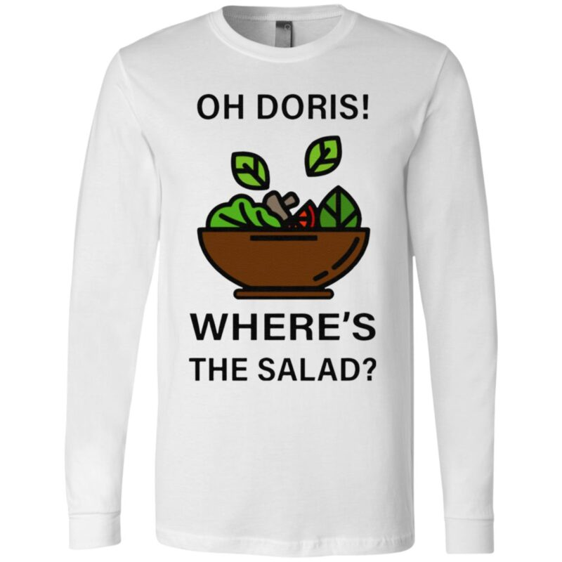 Oh Doris Where's The Salad TShirt