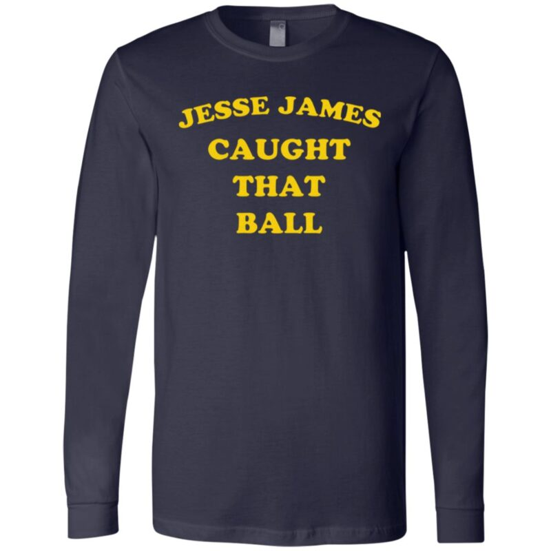 Jesse James Caught That Ball T Shirt