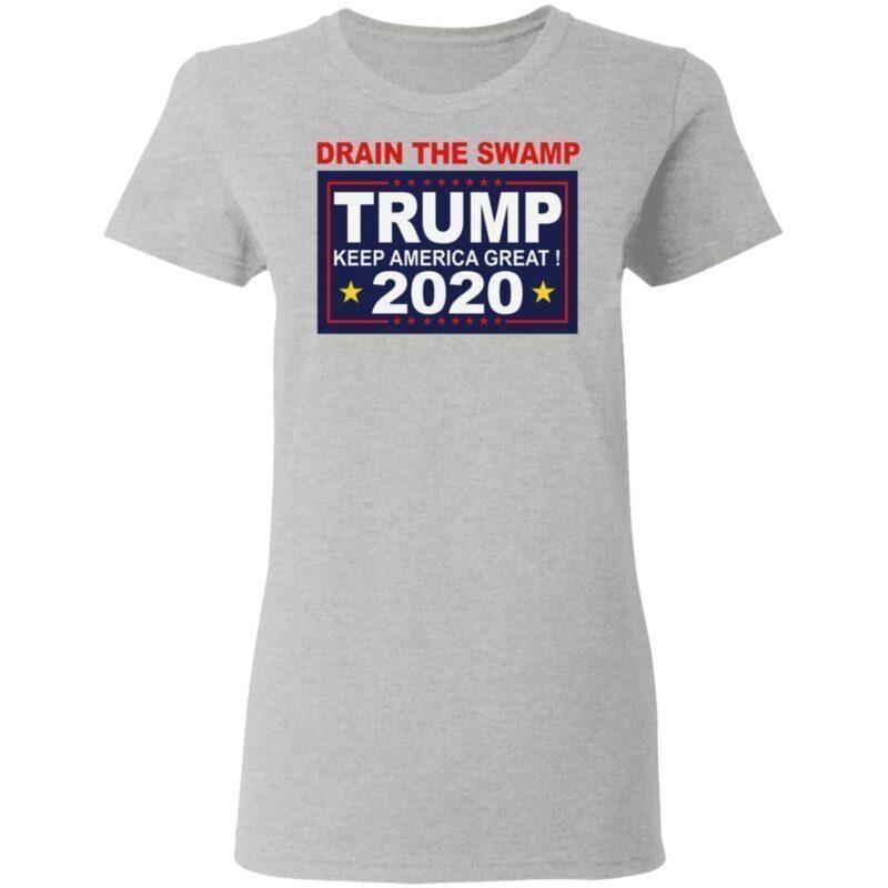 Drain The Swamp Trump Keep America Great 2020 TShirt
